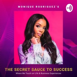The Secret Sauce to Success with Monique Rodriguez by Monique