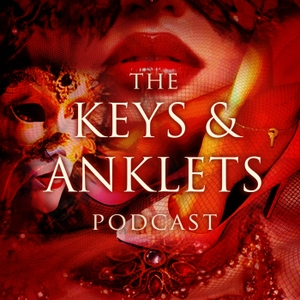 The Keys and Anklets Podcast by Michael C.