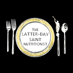 The Latter-day Saint Nutritionist by The Latter-day Saint Nutritionist