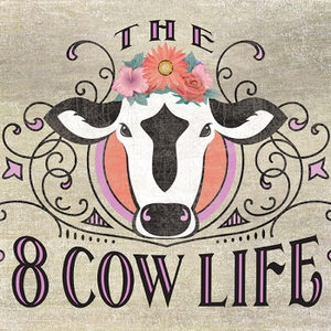 The 8 Cow Life by Meg Tilton