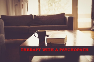 Therapy With A Psychopath by Bob And Oz