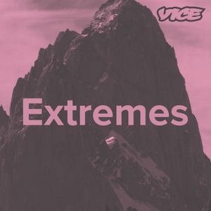 Extremes by VICE Australia