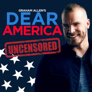 Graham Allen's Dear America Podcast by Graham Allen's Dear America Podcast