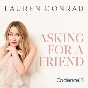 Lauren Conrad: Asking for a Friend by Lauren Conrad and Cadence13