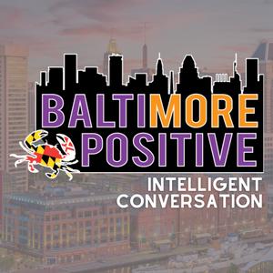 Baltimore Positive by Baltimore Positive