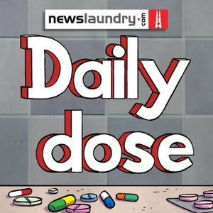 Daily Dose by Newslaundry.com