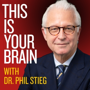 This Is Your Brain With Dr. Phil Stieg by Dr. Phil Stieg