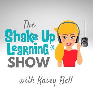Shake Up Learning Show by Kasey Bell