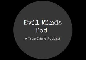 Evil Minds by Evil Minds Pod