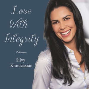 Love With Integrity by Silvy Khoucasian