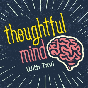 Thoughtful Mind with Tzvi by Tzvi Hilsenrath, LCSW