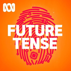 Future Tense by ABC Radio