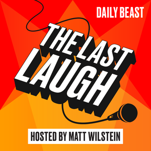 The Last Laugh: A Daily Beast Podcast by The Daily Beast