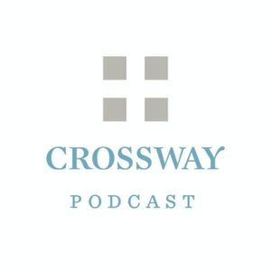 The Crossway Podcast by Crossway