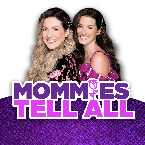 Mommies Tell All by Cumulus Podcast Network