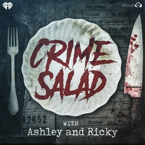 Crime Salad Podcast by Crime Salad | Weird Salad