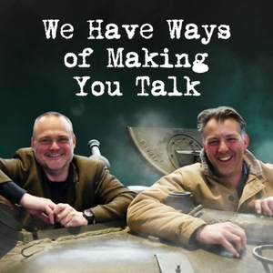 We Have Ways of Making You Talk by Goalhanger Films