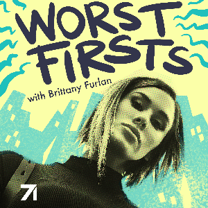 Worst Firsts with Brittany Furlan by Studio71