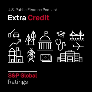 Extra Credit: S&P Global Ratings' Public Finance Podcast by S&P Global
