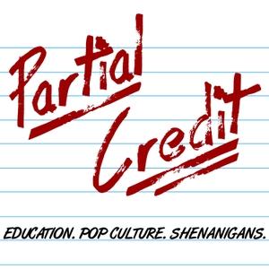 The Partial Credit Podcast by Jesse Lubinsky, Jeffrey Heil, Donnie Piercey - Education Podcast Network