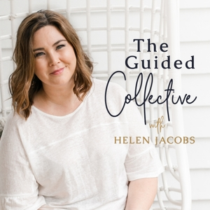 The Guided Collective Podcast with Helen Jacobs by Helen Jacobs