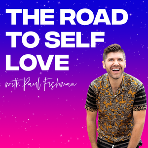 The Road to Self Love by Paul Fishman