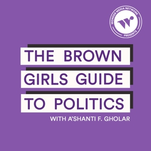 The Brown Girls Guide to Politics by Wonder Media Network