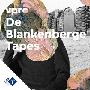 De Blankenberge Tapes by NPO Radio 1 / VPRO