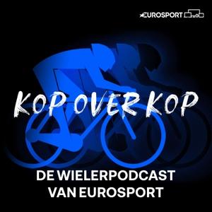 Kop over Kop - de wielerpodcast van Eurosport by Eurosport Nederland