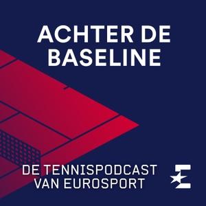 Achter de Baseline - de tennispodcast van Eurosport by Eurosport Nederland