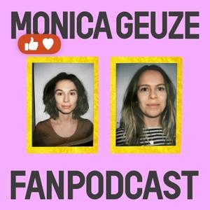 De Monica Geuze Fanpodcast by Doortje Smithuijsen & Lena Bril