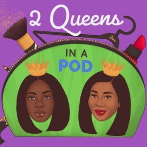 2 Queens in a Pod by 2QueensInAPod