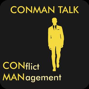 ConMan Talk - Conflict Management   Mediation   Negotiation   Communication by Dan Green