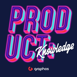 Product: Knowledge — the Product Marketing Podcast by Graphos Inc.