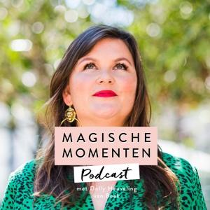 Magische Momenten Podcast by Dolly Heuveling van Beek