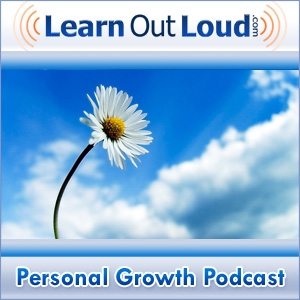 Personal Growth Podcast by LearnOutLoud.com