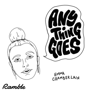 Anything Goes with Emma Chamberlain by Emma Chamberlain and Ramble