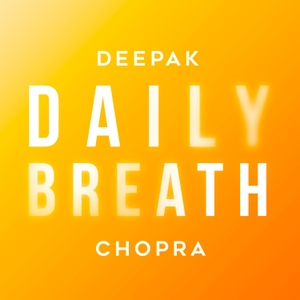 Daily Breath with Deepak Chopra Podcast