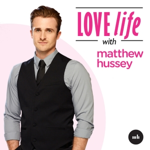 Love Life with Matthew Hussey by Matthew Hussey