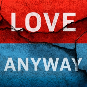Love Anyway by Preemptive Love
