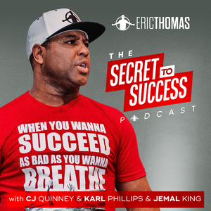 The Secret To Success with CJ, Karl, Jemal & Eric Thomas by Eric Thomas Ph.D.
