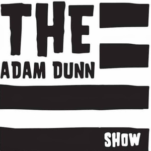 The Adam Dunn Show by The Adam Dunn Show