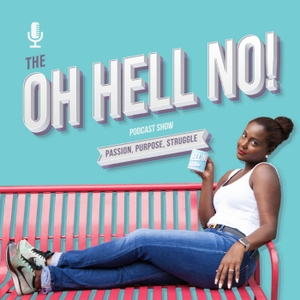The Oh Hell No Podcast by K. Nicole