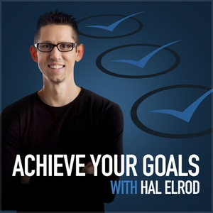 Achieve Your Goals with Hal Elrod by Hal Elrod