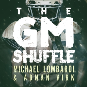 The GM Shuffle with Michael Lombardi and Adnan Virk by Cadence13
