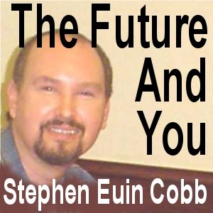The Future And You by Stephen Euin Cobb
