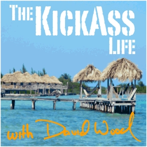 The Kickass Life Podcast with David Wood by David Wood: Entrepreneur, Personal Development Trainer, Business & Personal Strategist