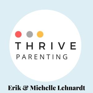Thrive Parenting by Erik & Michelle Lehnardt