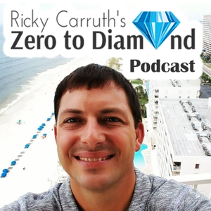 Zero To Diamond Podcast by Ricky Carruth