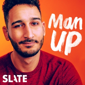 Man Up by Slate Podcasts